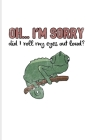 Oh... I'm Sorry Did I Roll My Eyes Out Loud?: Funny Lizards Quotes Undated Planner - Weekly & Monthly No Year Pocket Calendar - Medium 6x9 Softcover - Cover Image