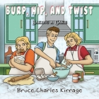 Burp, Hip, and Twist: Baking a Cake Cover Image