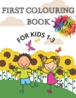 First Colouring Book For Kids 1-3: A lot of Things to Color and Learn - For Toddlers - Activity Book Cover Image