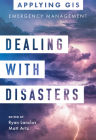 Dealing with Disasters: GIS for Emergency Management Cover Image
