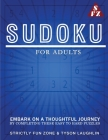 Sudoku For Adults: Embark on a Thoughtful Journey by Completing these Easy to Hard Puzzles Cover Image