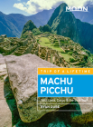 Moon Machu Picchu: With Lima, Cusco & the Inca Trail (Travel Guide) Cover Image