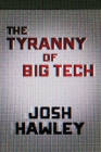 The Tyranny of Big Tech Cover Image