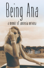 Being Ana: A Memoir of Anorexia Nervosa Cover Image