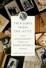 Treasures from the Attic: The Extraordinary Story of Anne Frank's Family Cover Image