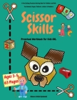 Scissor Skills Preschool Workbook for Kids XXL: A Fun Cutting Practice Activity Book for Toddlers and Kids ages 3-5: 63 Pages of Fun Animals, Shapes, Cover Image