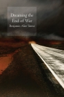 Dreaming the End of War Cover Image