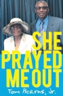 She Prayed Me Out Cover Image