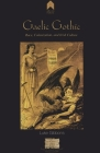 Gaelic Gothic: Race, Colonization, and Irish Culture (Research Papers in Irish Studies) Cover Image