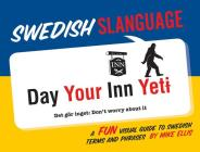 Swedish Slanguage: A Fun Visual Guide to Swedish Terms and Phrases Cover Image