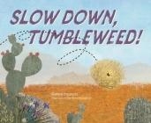 Slow Down, Tumbleweed! Cover Image