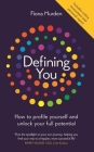 Defining You: How to profile yourself and unlock your full potential Cover Image