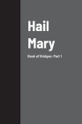 Hail Mary: Book of Bridges: Part 1 Cover Image
