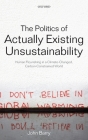 The Politics of Actually Existing Unsustainability: Human Flourishing in a Climate-Changed, Carbon Constrained World Cover Image