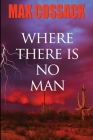 Where There Is No Man Cover Image