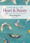 The Way of Heart and Beauty: The Tao of Daily Life Cover Image