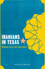 Iranians in Texas: Migration, Politics, and Ethnic Identity Cover Image
