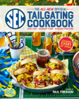 The All-New Official SEC Tailgating Cookbook: Great Food, Legendary Teams, Cherished Traditions Cover Image