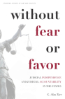 Without Fear or Favor: Judicial Independence and Judicial Accountability in the States (Stanford Studies in Law and Politics) Cover Image