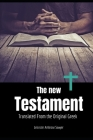 The New Testament: the historical books, the epistles of Paul and the catholic epistles, translated from the original greek by Leicester Cover Image
