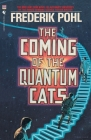 The Coming of the Quantum Cats: A Novel of Alternate Universes Cover Image
