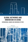 Global Networks and Innovation in China: International Linkages and Indigenous Efforts Cover Image