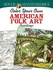 Dover Masterworks: Color Your Own American Folk Art Paintings (Adult Coloring) Cover Image
