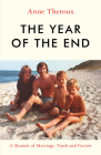 The Year of the End: A Memoir of Marriage, Truth and Fiction Cover Image