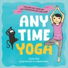 Anytime Yoga: Fun and Easy Exercises for Concentration and Calm Cover Image