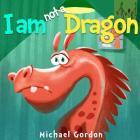 I'm Not a Dragon (Self-Esteem #2) Cover Image