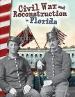 Civil War and Reconstruction in Florida (Primary Source Readers) Cover Image