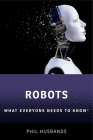Robots: What Everyone Needs to Know(r) Cover Image