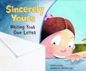 Sincerely Yours: Writing Your Own Letter (Writer's Toolbox) Cover Image