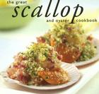 The Great Scallop and Oyster Cookbook Cover Image
