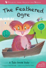 The Feathered Ogre: A Tale from Italy (Stories from Around the World #4) Cover Image