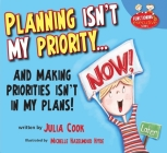 Planning Isn't My Priority...: ... and Making Priorities Isn't in My Plans Cover Image
