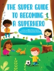 The Super Guide to Becoming a Superhero Cover Image