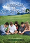 Message to Young People: Large Print (Letters to young lovers, country living for youngs, a sanctified life for young and best ellen white coun (Christian Home Library #1) Cover Image