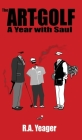 The Art of Golf: A Year With Saul Cover Image