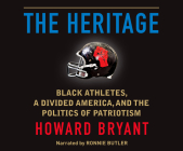 The Heritage: Black Athletes, a Divided America, and the Politics of Patriotism Cover Image