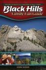 Black Hills Family Fun Guide: Explore the Black Hills, Badlands & Devils Tower Cover Image