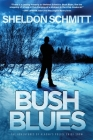 Bush Blues: The Adventures of Alaska's Police Chief Snow Cover Image
