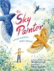 The Sky Painter: Louis Fuertes, Bird Artist Cover Image