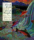 First Fish First People: Salmon Tales of the North Pacific Rim Cover Image