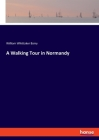 A Walking Tour in Normandy Cover Image