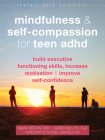 Mindfulness and Self-Compassion for Teen ADHD: Build Executive Functioning Skills, Increase Motivation, and Improve Self-Confidence (Instant Help Solutions) Cover Image