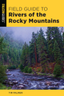 Field Guide to Rivers of the Rocky Mountains Cover Image