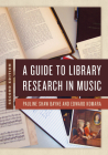 A Guide to Library Research in Music, Second Edition Cover Image