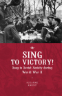 Sing to Victory!: Song in Soviet Society During World War II Cover Image