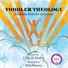 Toddler Theology: Childlike Faith for Everyone Cover Image